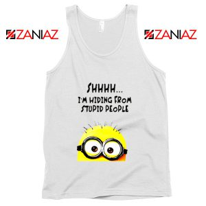 Shhhh I'm Hiding From Stupid People Tank Top Funny Minion White