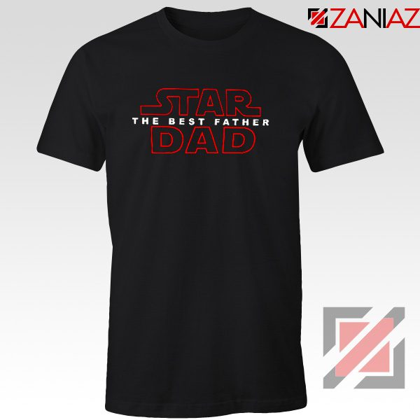 Star Dad Funny T-shirt Star Wars Funny Tee Shirt Fathers Day Size S-3XL Black