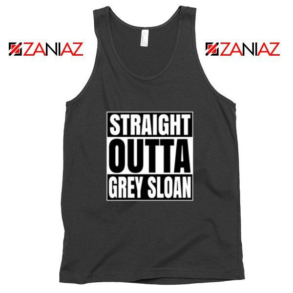 Straight Outta Grey Sloan Tank Top Grey's Anatomy Cheap Tank Top Black