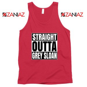 Straight Outta Grey Sloan Tank Top Grey's Anatomy Cheap Tank Top Red