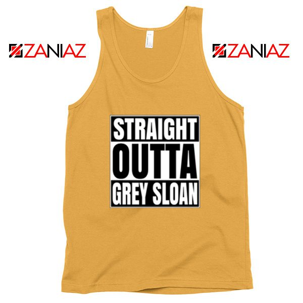 Straight Outta Grey Sloan Tank Top Grey's Anatomy Cheap Tank Top Sunshine