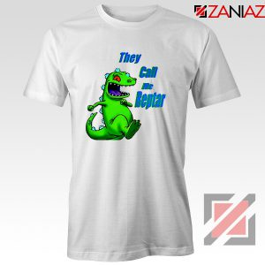 They Call Me Reptar T-Shirt Reptar Rugrats T-Shirt Size S-3XL White