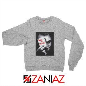 Why So Serious Sweatshirt Joker Film 2019 Sweatshirt Size S-2XL Sport Grey