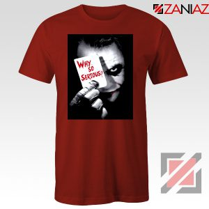 Why So Serious Tshirt Joker Film 2019 Tee Shirts Size S-3XL Red