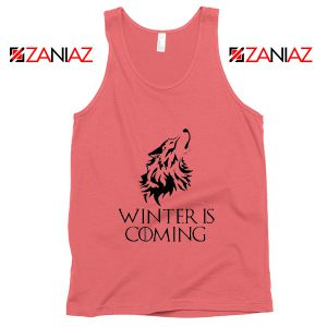Winter Is Coming Tank Top Game Of Thrones Tank Top Size S-3XL Coral
