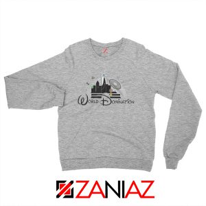 World Domination Best Sweatshirt Disney Sweatshirt Size S-2XL Grey