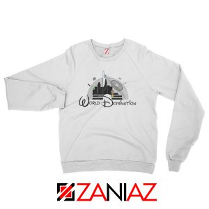 World Domination Best Sweatshirt Disney Sweatshirt Size S-2XL White