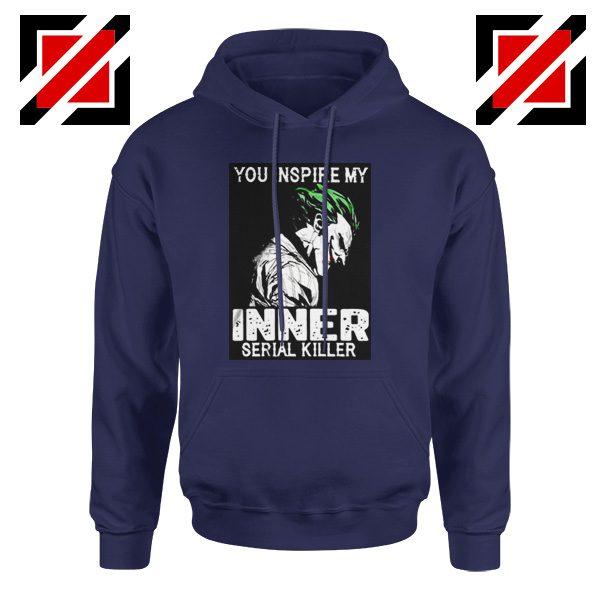 You Inspire My Joker Hoodie Joker Movie Best Hoodie Size S-2XL Navy