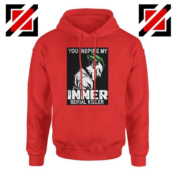 You Inspire My Joker Hoodie Joker Movie Best Hoodie Size S-2XL Red