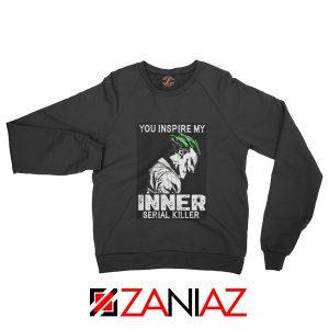 You Inspire My Joker Sweatshirt Joker Movie Sweatshirt Size S-2XL Black