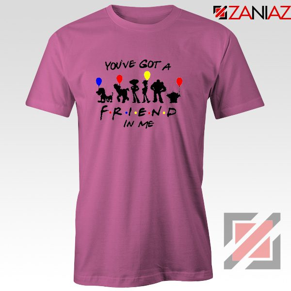 You've Got a Friend in Me Toy Story Disney Best T-Shirt Size S-3XL Pink
