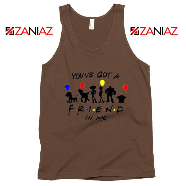 You've Got a Friend in Me Toy Story Disney Best Tank Top Size S-3XL Brown