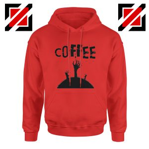 Zombie Coffee Funny Hoodie The Walking Dead Cheap Hoodie Red