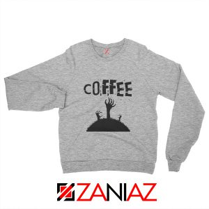 Zombie Coffee Sweatshirt Walking Dead Cheap Sweatshirt Sport Grey