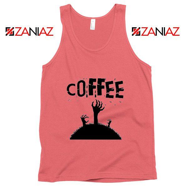 Zombie Coffee Tank Top Walking Dead Best Tank Top Size S-3XL Coral