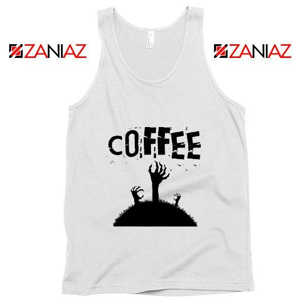 Zombie Coffee Tank Top Walking Dead Best Tank Top Size S-3XL White