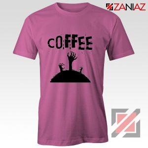 Zombie Coffee Tee Shirt Walking Dead Best T-Shirt Size S-3XL Pink