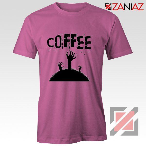 Zombie Coffee Tee Shirt Walking Dead Best T-Shirt Size S-3XL Pink
