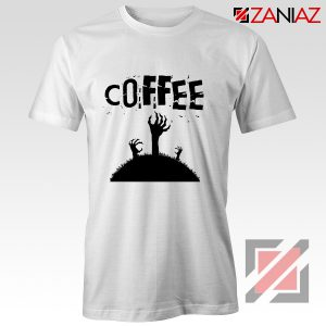 Zombie Coffee Tee Shirt Walking Dead Best T-Shirt Size S-3XL White