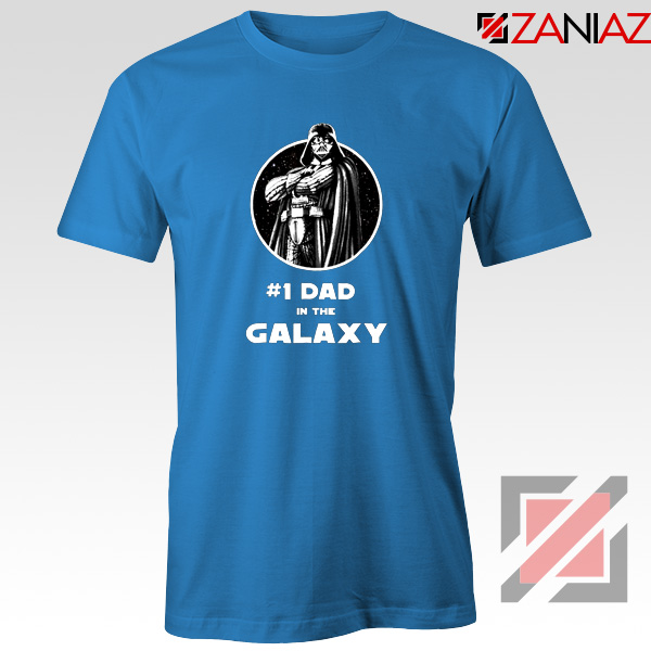 1 Dad In The Galaxy Tee Shirt Star Wars Design T-Shirt Size S-3XL Blue