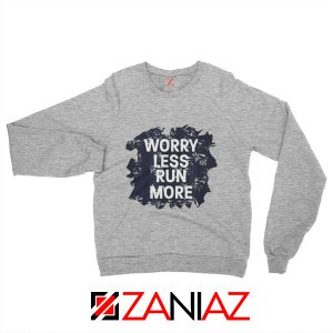 Best Gifts Quote Sweatshirt GYM Workout Run More Size S-2XL Sport Grey
