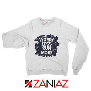 Best Gifts Quote Sweatshirt GYM Workout Run More Size S-2XL White
