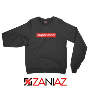 Buy Funny Super Mom Sweatshirt Supreme Parody Sweatshirt Black