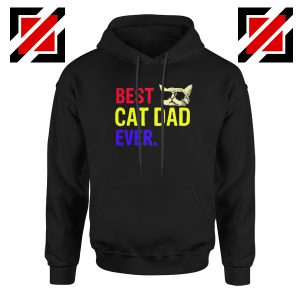Daddy Gift Hoodie Best Cat Dad Ever Hoodie Size S-2XL Black