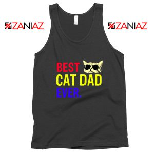 Daddy Gift Tank Top Best Cat Dad Ever Tank Top Size S-3XL Black