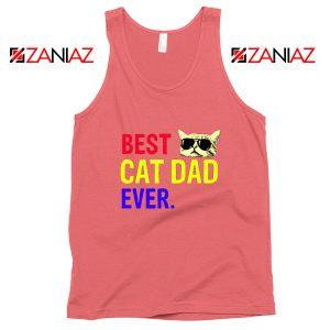 Daddy Gift Tank Top Best Cat Dad Ever Tank Top Size S-3XL Coral