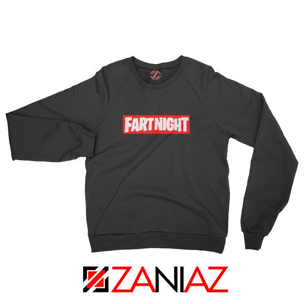 Fart Night Sweatshirt Funny Fortnite Sweatshirt Design Size S-2XL Black