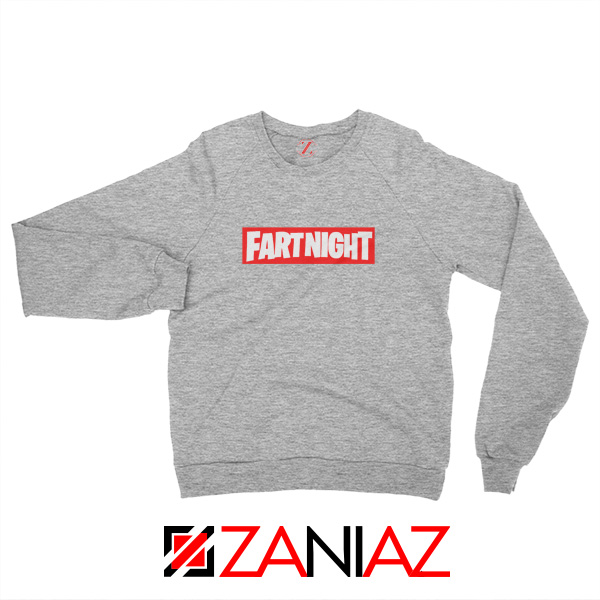 Fart Night Sweatshirt Funny Fortnite Sweatshirt Design Size S-2XL Sport Grey