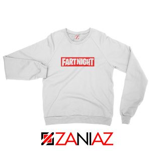 Fart Night Sweatshirt Funny Fortnite Sweatshirt Design Size S-2XL White