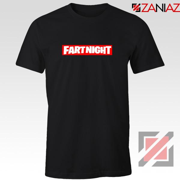 Fart Night T-Shirt Funny Fortnite T-Shirt Design Size S-3XL Black