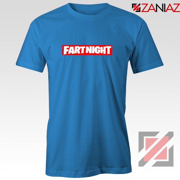 Fart Night T-Shirt Funny Fortnite T-Shirt Design Size S-3XL Blue