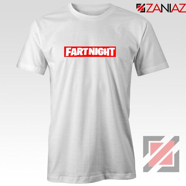 Fart Night T-Shirt Funny Fortnite T-Shirt Design Size S-3XL White