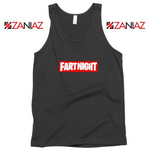 Fart Night Tank Top Funny Fortnite Tank Top Design Size S-3XL Black