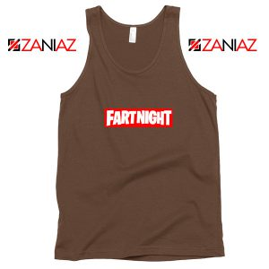 Fart Night Tank Top Funny Fortnite Tank Top Design Size S-3XL Brown