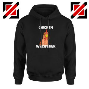 Funny Chicken Lover Hoodie Chicken Whisperer Hoodie Size S-2XL Black