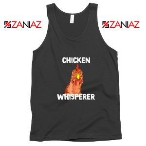 Funny Chicken Lover Tank Top Chicken Whisperer Tank Top Size S-3XL Black