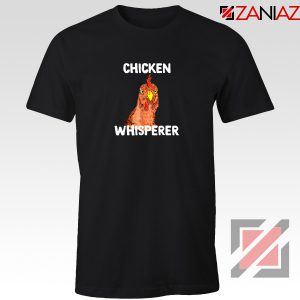 Funny Chicken Lover Tee Shirt Chicken Whisperer T shirt Size S-3XL Black