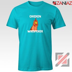 Funny Chicken Lover Tee Shirt Chicken Whisperer T shirt Size S-3XL Light Blue