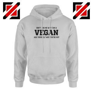 Funny Humor Vegan Hoodie Vegetarian Best Hoodie Size S-2XL Sport Grey
