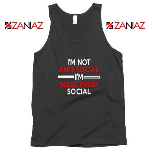 Funny Saying Women Tank Top I Am Not Anti Social Tank Top Black