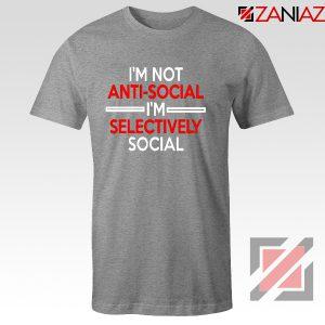 Funny Saying Women Tshirt I Am Not Anti Social T-Shirt Size S-3XL Sport Grey