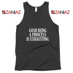Funny Slogan Womens Tank Top Gosh Being A Princess Tank Top Black