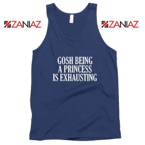 Funny Slogan Womens Tank Top Gosh Being A Princess Tank Top Navy Blue
