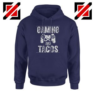 Gaming And Tacos Hoodie Video Gamer Gift Hoodie Size S-2XL Navy Blue