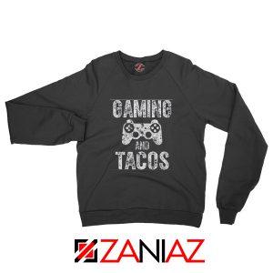 Gaming And Tacos Sweatshirt Video Gamer Gift Sweatshirt Size S-2XL Black