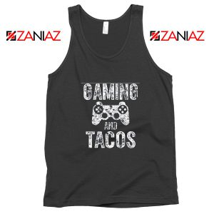 Gaming And Tacos Tank Top Video Gamer Gift Tank Top Size S-3XL Black